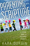 img - for Parenting with Scripture: A Topical Guide for Teachable Moments book / textbook / text book
