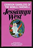 Crimson ramblers of the world, farewell (0151230862) by West, Jessamyn