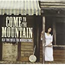Come to Mountain: Old Time Music for Modern Times