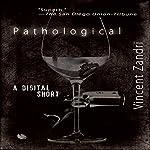 Pathological: A Digital Short | Vincent Zandri