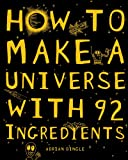 img - for How to Make a Universe With 92 Ingredients book / textbook / text book