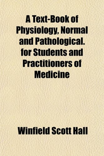 Text-Book of Physiology, Normal and Pathological. for Studen