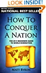 How To Conquer A Nation: The 2014 Beg...