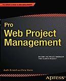 Pro Web Project Management (Expert's Voice in Web Development)