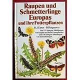 """Raupen und Schmetterlinge Europas und ihre Futterpflanzenvon """"David J. Carter"""""""