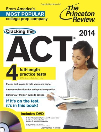 Cracking The Act With 4 Practice Tests & Dvd, 2014 Edition (College Test Preparation)
