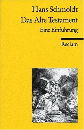 Das Alte Testament: Eine Einführung: Eine Einführung. (Reclam Wissen)
