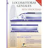 (s/dev) locomotoras geniales - alta velocidad - recortables