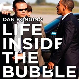 Life Inside the Bubble: Why a Top-Ranked Secret Service Agent Walked Away from It All | [Dan Bongino]