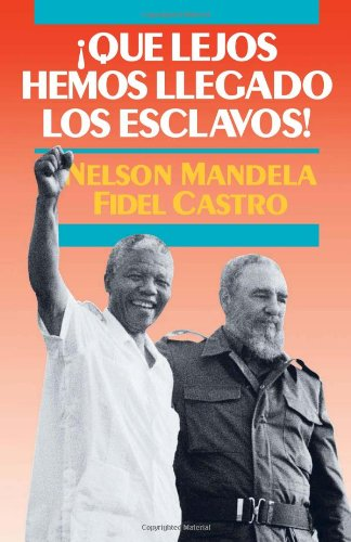 Qu eacute lejos hemos llegado los esclavos  Sud aacute frica y Cuba en el mundo de hoy087348911X