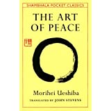 The Art of Peace (Shambhala Pocket Classics)by Morihei Ueshiba