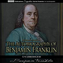 The Autobiography of Benjamin Franklin Audiobook by Benjamin Franklin Narrated by Alastair Cameron