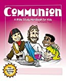 img - for Communion: A Bible Study Wordbook for Kids (Children's Wordbooks) book / textbook / text book