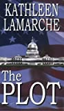 img - for The Plot by Kathleen Lamarche (2006-05-01) book / textbook / text book