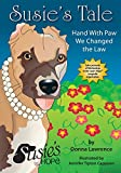 img - for Susie's Tale Hand with Paw We Changed the Law book / textbook / text book