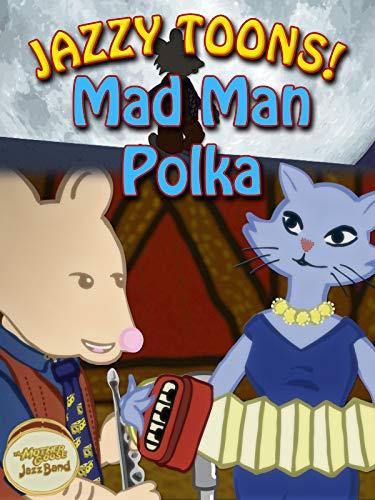 Jazzy Toons! - Mad Man Polka