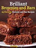 Brilliant Brownies and Bars - 25 Favorite Brownie and Bar Recipes (English Edition)