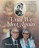 Until We Meet Again: Last time we met for 54 years  Next time - for eternity !