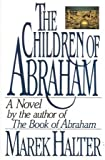 The Children of Abraham (1559700769) by Marek Halter