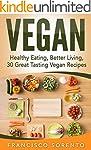 Vegan: Healthy Eating, Better Living,...