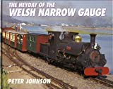 The Heyday of the Welsh Narrow Gauge