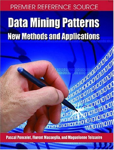 Data Mining Patterns: New Methods and Applications (Premier Reference Source)