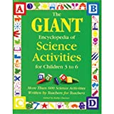 img - for The GIANT Encyclopedia of Science Activities for Children 3 to 6: More Than 600 Science Activities Written by Teachers for Teachers book / textbook / text book