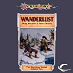 Wanderlust: Dragonlance: Meetings Sextet, Book 2 (       UNABRIDGED) by Mary Kirchoff, Steve Winter Narrated by Kevin Stillwell
