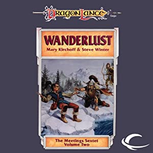 Wanderlust: Dragonlance: Meetings Sextet, Book 2 | [Mary Kirchoff, Steve Winter]