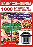Instant Pot Cookbook Recipes Plan: 1000 Day Instant Pot Recipes Schedule : 3 Years Pressure Cooker Recipes Plan : A Pressure Cooker Cookbook : Instant Pot Recipe Challenge Book