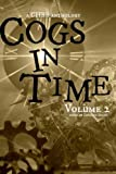 img - for Cogs in Time Volume Two: A CHBB Anthology (The Steamworks Series) (Volume 2) book / textbook / text book