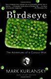 img - for Birdseye: The Adventures of a Curious Man book / textbook / text book