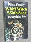 The White Witch of the South Seas (0090031601) by Wheatley, Dennis