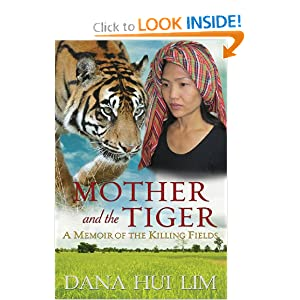 Mother and the Tiger: A Memoir of the Killing Fields