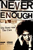img - for Never Enough - Die Story von the Cure book / textbook / text book