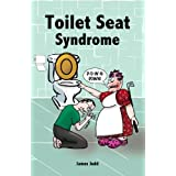 Toilet Seat Syndromeby James Judd