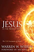 Jesus in the Present Tense: The I AM Statements of Christ (English Edition)
