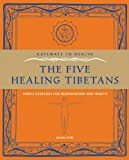 Gateways to Health: The Five Healing Tibetans: Simple exercises for Rejuvenation and Longevity