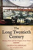 img - for The Long Twentieth Century: Money, Power and the Origins of Our Times book / textbook / text book