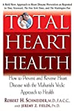 Total Heart Health: How to Prevent and Reverse Heart Disease with the Maharishi Vedic Approach to Health