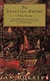 The Venetian Empire: A Sea Voyage (0140119949) by Morris, Jan