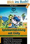 Spieleentwicklung mit Unity: 2D- und...