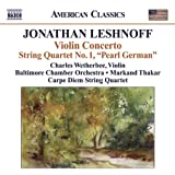 "Leshnoff: Violin Concerto; String Quartet No. 1 ""Pearl German"""