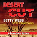 Desert Cut: A Lena Jones Mystery, Book 7 (       UNABRIDGED) by Betty Webb Narrated by Marguerite Gavin