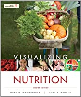 Visualizing Nutrition: Everyday Choices, 2nd Edition Front Cover