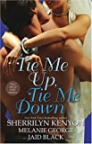 Tie Me Up, Tie Me Down: Three Tales of Erotic Romance: Captivated by You / Promise Me Forever / Hunter's Right (1416501592) by Sherrilyn Kenyon