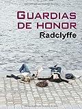GUARDIAS DE HONOR (8492813210) by RADCLYFFE