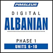 Albanian Phase 1, Unit 06-10: Learn to Speak and Understand Albanian with Pimsleur Language Programs |  Pimsleur