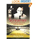 Screamer: The Forgotten Voice of The Pittsburgh Steelers