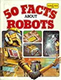50 Facts About Robots